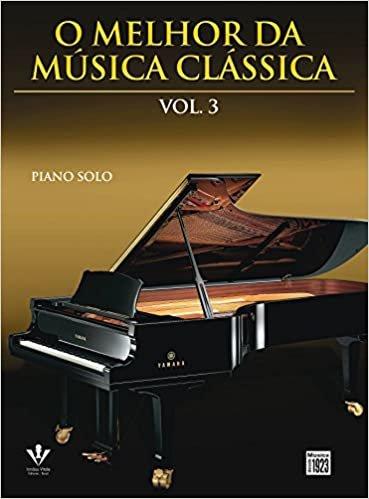 O Melhor da Música Clássica - Volume 3