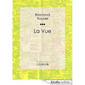 La Vue (French Edition) [Kindle-editie]