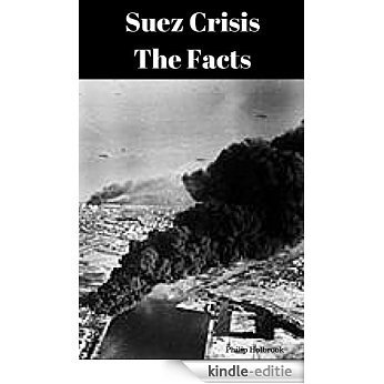 Suez Crisis: The Facts (English Edition) [Kindle-editie]