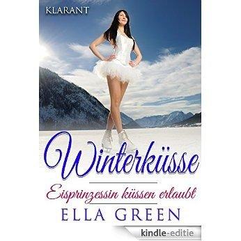 Winterküsse - Eisprinzessin küssen erlaubt (German Edition) [Kindle-editie]