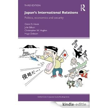 Japan's International Relations: Politics, Economics and Security (Sheffield Centre for Japanese Studies/Routledge Series) [Kindle-editie]