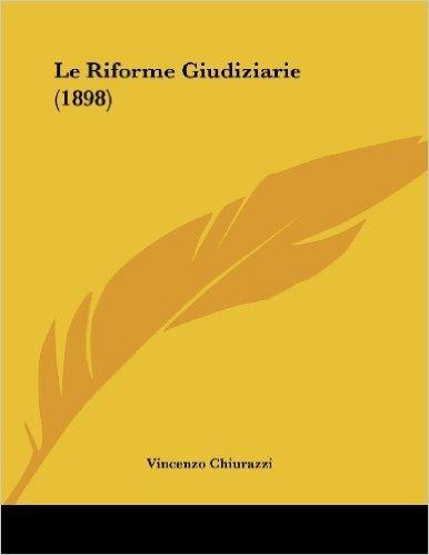 Le Riforme Giudiziarie (1898)