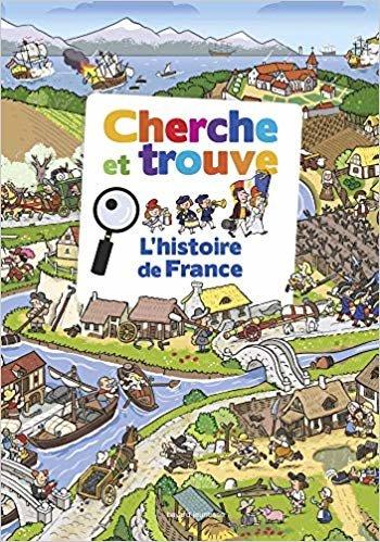 Cherche et trouve - L'histoire de France (Mes docs Youpi)