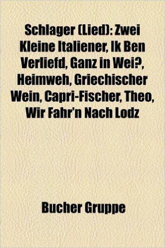 Schlager (Lied): Lili Marleen, Deutsche Schlager ALS Coverversion, Schoner Gigolo, Armer Gigolo, Das Lila Lied, Zwei Kleine Italiener