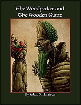 The Woodpecker and the Wooden Giant (Adventures of Adrian the Woodpecker)