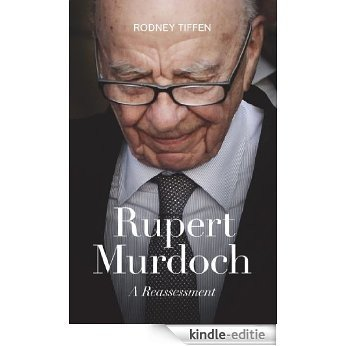 Rupert Murdoch: A reassessment (English Edition) [Kindle-editie]