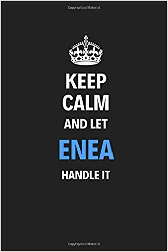 Keep Calm And Let Enea Handle It: Blank Pages Notebook Journal, Training Log Book, High Quality, Gift For Men And Boys, Perfect For Any Occasion