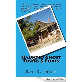 Haunted Ghost Towns & Forts (English Edition) [Kindle-editie]