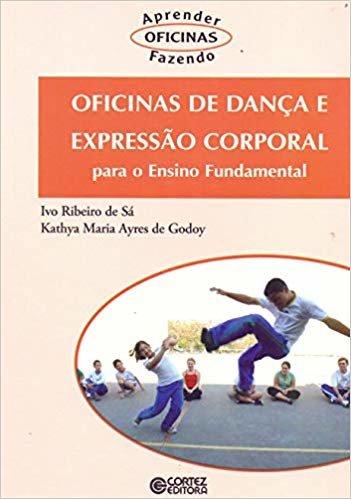 Oficinas de dança e expressão corporal: para o Ensino Fundamental