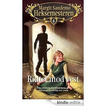 Heksemesteren 8 - Ridtet mod vest (Danish Edition) [Kindle-editie]