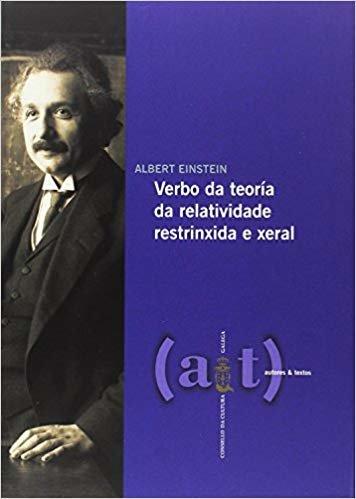 Verbo da teoría da relatividade restrinxida e xeral: (De fácil comprensión)