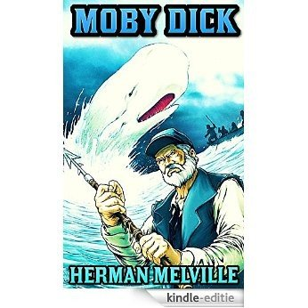 Moby Dick: by Herman Melville (Illustrated and Unabridged) (English Edition) [Kindle-editie]
