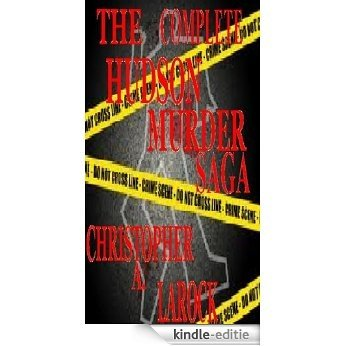 The Hudson Murders (Complete Saga) (The Complete Hudson Murders Saga) (English Edition) [Kindle-editie]