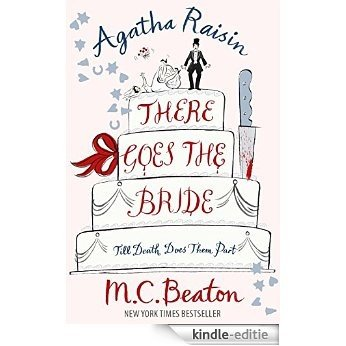 Agatha Raisin: There Goes The Bride [Kindle-editie]
