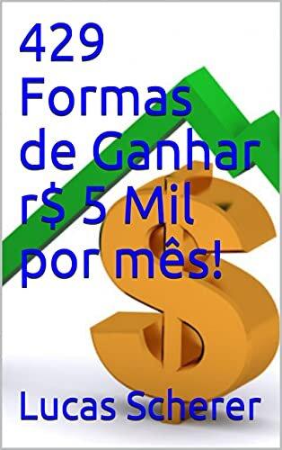 429 Formas de Ganhar r$ 5 Mil por mês!