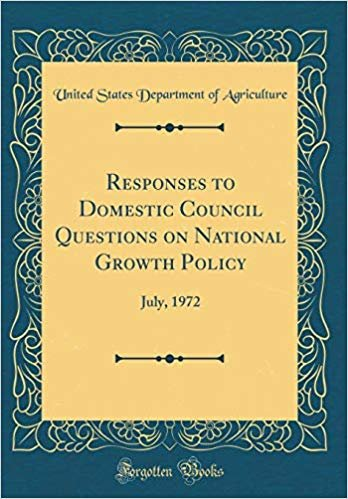 Responses to Domestic Council Questions on National Growth Policy: July, 1972 (Classic Reprint)
