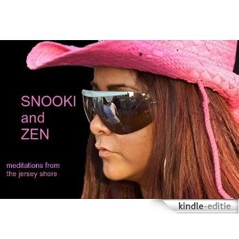 Snooki and Zen - Meditations from the Jersey Shore (English Edition) [Kindle-editie]