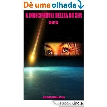 A INDECIFRÁVEL BELEZA DO SER: SONETOS [eBook Kindle]
