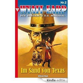 Wyatt Earp 2 - Western: Im Sand von Texas (German Edition) [Kindle-editie]