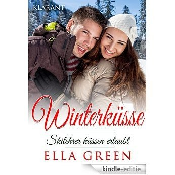 Winterküsse - Skilehrer küssen erlaubt (German Edition) [Kindle-editie]
