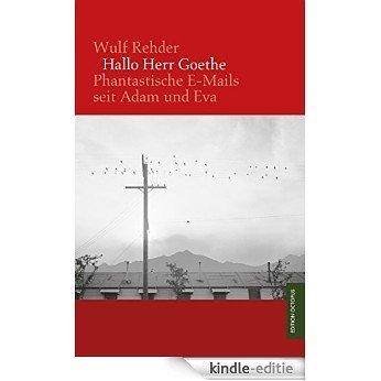 Hallo Herr Goethe: Phantastische E-Mails seit Adam und Eva (Edition Octopus) (German Edition) [Kindle-editie]