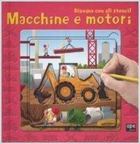 Macchine e motori. Disegna con gli stencil
