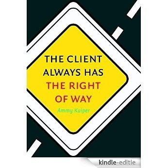 The client always has the right of way (English Edition) [Kindle-editie]