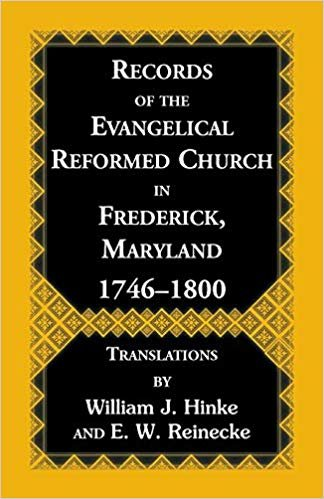 Records Of The Evangelical Reformed Church In Frederick, Maryland 1746-1800