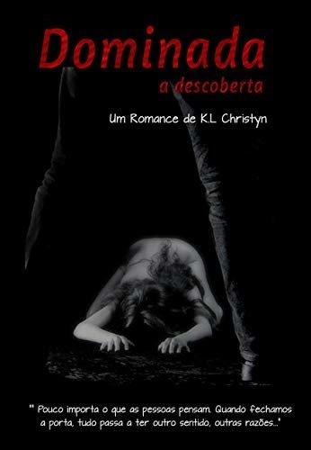 DOMINADA - A Descoberta ( Série Dominada Livro I)