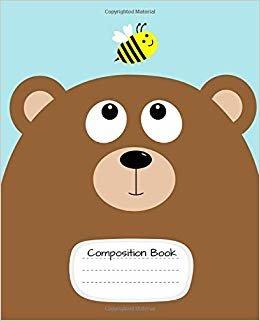 Composition Book: Cute Bear Design: Handwriting Paper: Preschool Kindergarten Elementary Homeschooling: 3-8