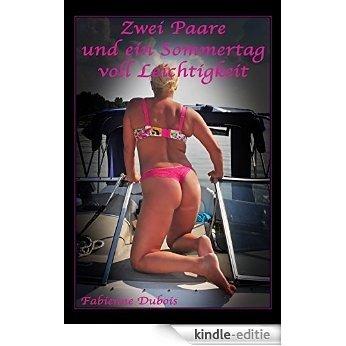 Zwei Paare und ein Sommertag voll Leichtigkeit: Eine erotische Geschichte von Fabienne Dubois (German Edition) [Kindle-editie]