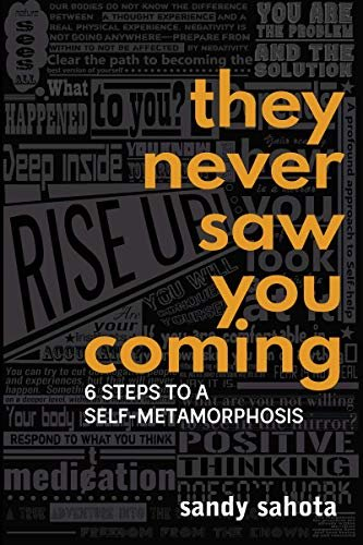 THEY NEVER SAW YOU COMING: 6 Steps to a Self-Metamorphosis (English Edition)