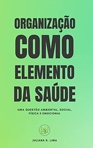 Organização como elemento da saúde: uma questão ambiental, social, física e emocional