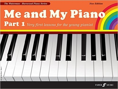 Me and My Piano Part 1: Very First Lessons for the Young Pianist (The Waterman / Harewood Piano)