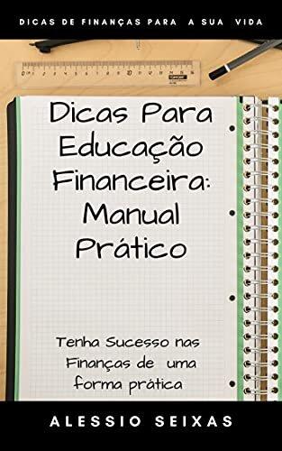 Dicas Para Educação Financeira: Manual Prático