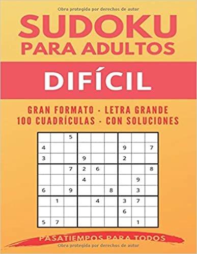 Sudoku para adultos Difícil: Gran formato | Letra Grande | 100 Cuadrículas | Con soluciones (Sudoku para adultos letra grande)