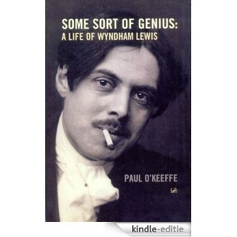 Some Sort Of Genius: A Life of Wyndham Lewis (Pimlico) [Kindle-editie]