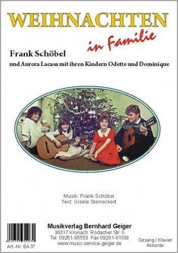 Natale famiglia (Frank Schöbel) - per letto singolo edizione per canto/pianoforte/tastiera/fisarmonica/chitarra (lingua tedesca)