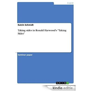 """Taking sides in Ronald Harwood's """"Taking Sides"""" [Kindle-editie]"""