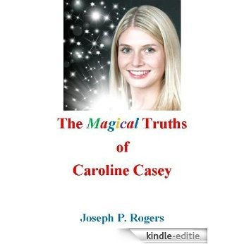 The Magical Truths of Caroline Casey (English Edition) [Kindle-editie]