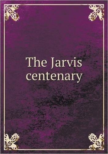The Jarvis Centenary