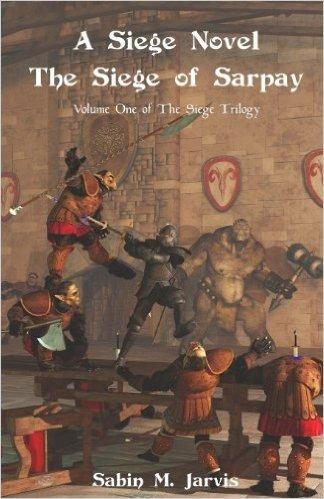 A Siege Novel: The Siege of Sarpay