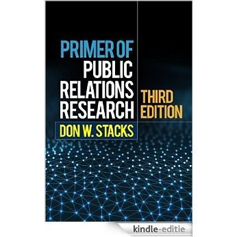 Primer of Public Relations Research, Third Edition [Print Replica] [Kindle-editie]