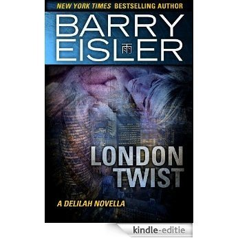 London Twist: A Delilah Novella [Kindle-editie]
