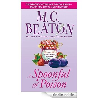 A Spoonful of Poison (Agatha Raisin Mysteries, No. 19): An Agatha Raisin Mystery [Kindle-editie]