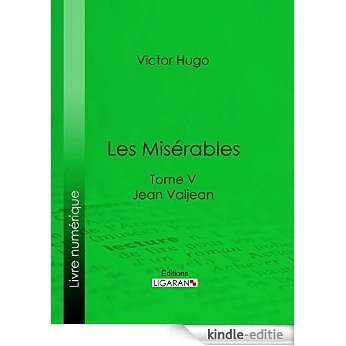 Les Misérables: Tome V - Jean Valjean (French Edition) [Kindle-editie]