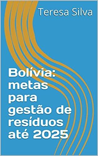 Bolívia: metas para gestão de resíduos até 2025