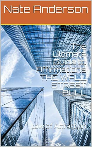 The Ultimate Guide to Affirmations THE WALL STREET BULL: Law of Attraction (English Edition)