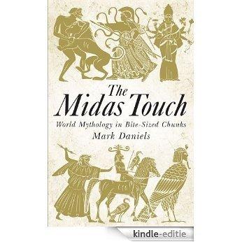 The Midas Touch: World mythology in bite-sized chunks [Kindle-editie]