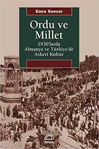 Ordu ve Millet: 1930'larda Almanya ve Türkiye'de Askeri Kültür